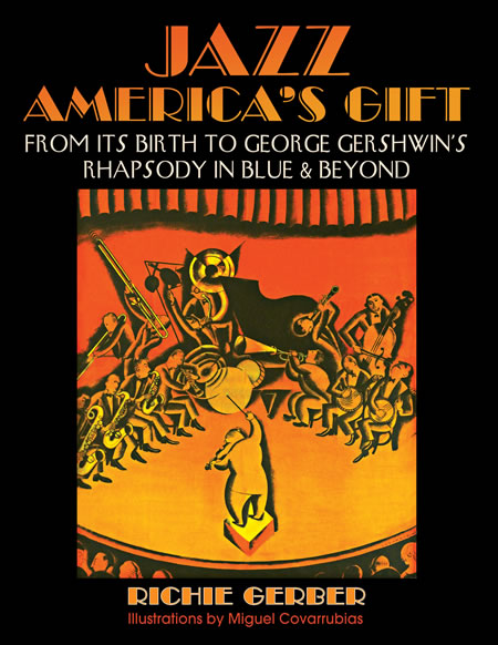 buy the book Jazz America's Gift From Its Birth to George Gershwin's Rhapsody in Blue & Beyond